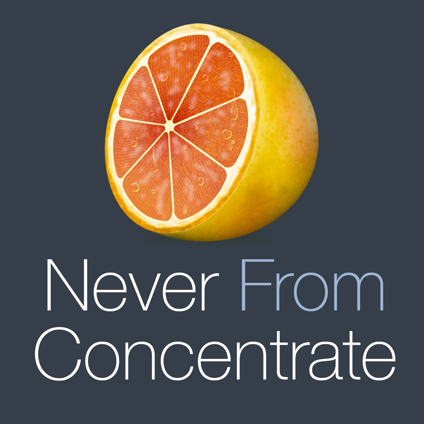 Never From Concentrate Podcast
